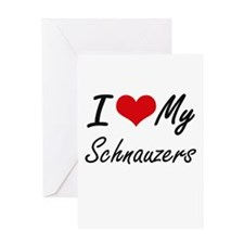 I Love my Schnauzers Greeting Cards