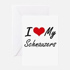 I Love my Schnauzers Greeting Cards