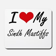 I Love my Sindh Mastiffs Mousepad