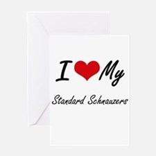 I Love my Standard Schnauzers Greeting Cards