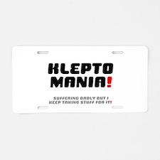 KLEPTOMANIA! - SUFFERING BA Aluminum License Plate