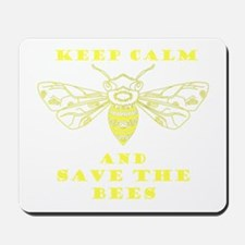 Keep Calm and Save the Bees Mousepad