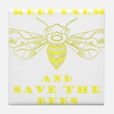 Keep Calm and Save the Bees Tile Coaster