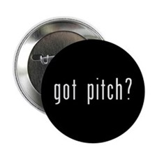 Got Pitch? Button