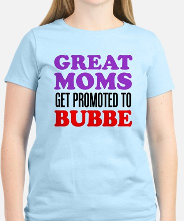 Great Moms Promoted Bubbe T-Shirt