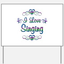 I Love Singing Yard Sign