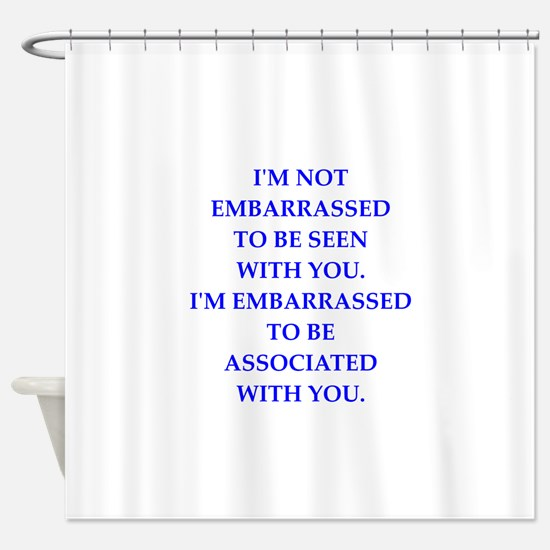 embarrassed Shower Curtain