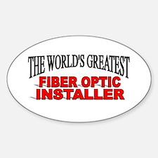 """""""The World's Greatest Fiber Optic Installer"""" Stick"""
