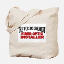 """The World's Greatest Fiber Optic Installer"" Tote"