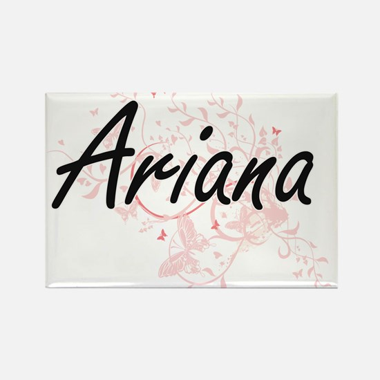 Ariana Artistic Name Design with Butterfli Magnets