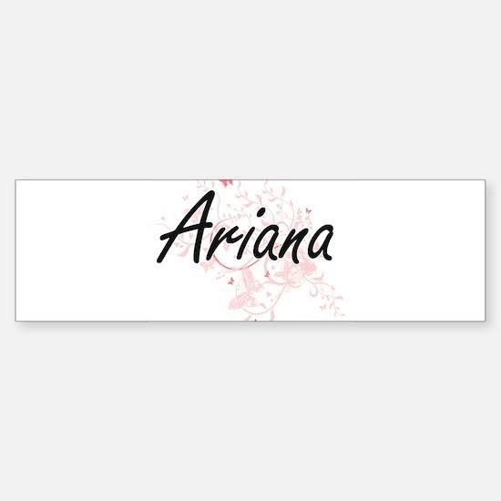 Ariana Artistic Name Design with Bu Bumper Bumper Bumper Sticker
