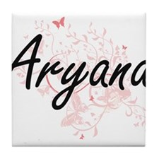 Aryana Artistic Name Design with Butt Tile Coaster