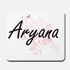Aryana Artistic Name Design with Butterf Mousepad
