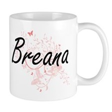 Breana Artistic Name Design with Butterflies Mugs