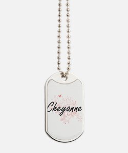 Cheyanne Artistic Name Design with Butter Dog Tags
