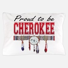 Proud to be Cherokee Pillow Case