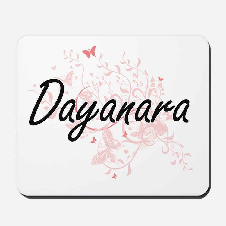 Dayanara Artistic Name Design with Butte Mousepad