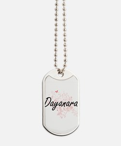 Dayanara Artistic Name Design with Butter Dog Tags