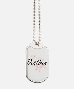 Destinee Artistic Name Design with Butter Dog Tags