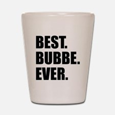 Best Bubbe Ever Drinkware Shot Glass