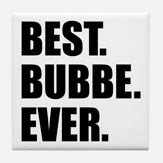 Best Bubbe Ever Drinkware Tile Coaster
