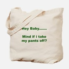 Take my pants off Tote Bag