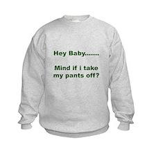 Take my pants off Sweatshirt