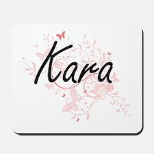 Kara Artistic Name Design with Butterfli Mousepad