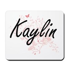Kaylin Artistic Name Design with Butterf Mousepad