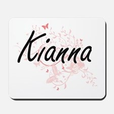 Kianna Artistic Name Design with Butterf Mousepad