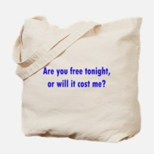 Are you free tonight? Tote Bag