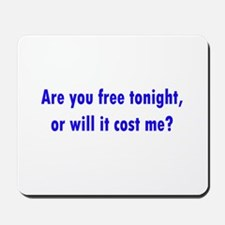 Are you free tonight? Mousepad