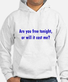 Are you free tonight? Hoodie