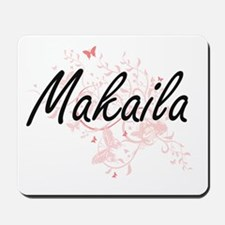 Makaila Artistic Name Design with Butter Mousepad