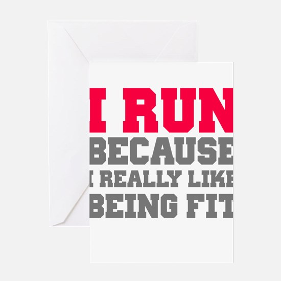 I run because i really like being fit Greeting Car
