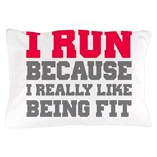 I run because i really like being fit Pillow Case