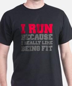 I run because i really like being fit T-Shirt