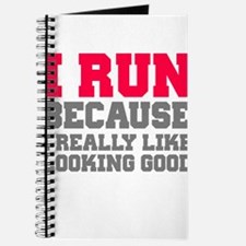 I run because i really like looking good Journal