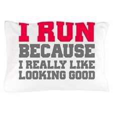 I run because i really like looking good Pillow Ca