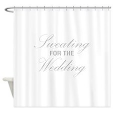 Sweating For The Wedding Shower Curtain