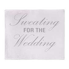 Sweating For The Wedding Throw Blanket