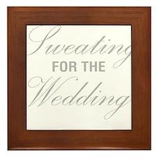 Sweating For The Wedding Framed Tile