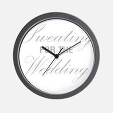 Sweating For The Wedding Wall Clock