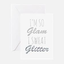 I'm So Glam I Sweat Glitter Greeting Cards