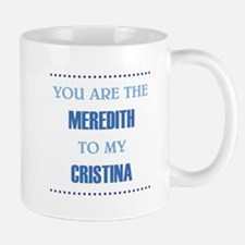 MEREDITH to CRISTINA Small Small Mug