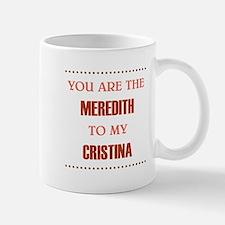 MEREDITH to CRISTINA Small Small Mug