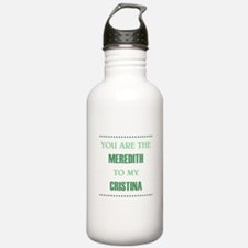 MEREDITH to CRISTINA Water Bottle