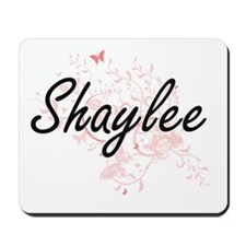 Shaylee Artistic Name Design with Butter Mousepad