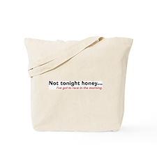 """Not Tonight Honey"" Tote Bag"