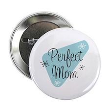 """Perfect Mom 2.25"""" Button"""
